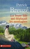Patrick Breuzé - La jeune fille qui déplaçait des montagnes.