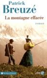 Patrick Breuzé - La montagne effacée.