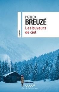 Patrick Breuzé - Les buveurs de ciel.