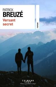 Patrick Breuzé - Versant secret.
