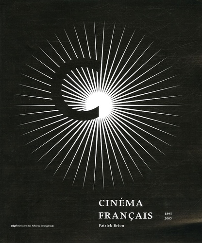 Patrick Brion - Cinéma français 1895-2005.