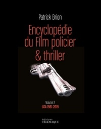Patrick Brion - Encyclopédie du film policier & thriller - USA 1961-2018.