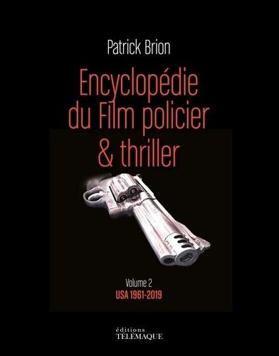 Encyclopédie du film policier & thriller. USA 1961-2018