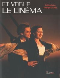 Patrick Brion et Georges Di Lallo - Et vogue le cinéma.
