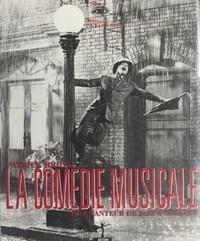 """Patrick Brion et  Collectif - La comédie musicale, du """"Chanteur de jazz"""" à """"Cabaret""""."""