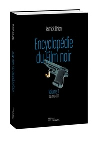 Patrick Brion - Le film noir - Volume 1, USA 1912-1960.