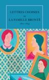 Patrick Brontë et Charlotte Brontë - Lettres choisies de la famille Brontë - 1821-1855.