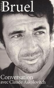 Patrick Bruel - Patrick Bruel - Conversation avec Claude Askolovitch.