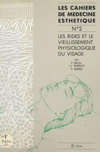 Patrick Brun et Isaac Jacques Parienti - Les rides et le vieillissement physiologique du visage.