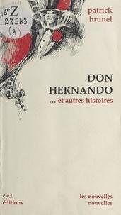Patrick Brunel - Don Hernando : Nouvelles pour le théâtre.