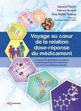 Patrick Brunel et Gérard Flesch - Voyage au coeur de la relation dose-réponse du médicament - Une approche quantitative et intégrée du développement du médicament en vue d'une utilisation optimale.