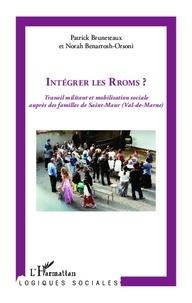 Patrick Bruneteaux - Intégrer les rroms? - Travail militant et mobilisation sociale auprès des familles de Saint-Maur (Val-de-Marne).