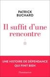 Patrick Buchard - Il suffit d'une rencontre.