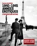 Patrick Buisson - 1940-1945, années érotiques - L'occupation intime. 1 DVD