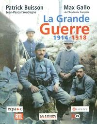 Patrick Buisson et Jean-Pascal Soudagne - La Grande Guerre 1914-1918.