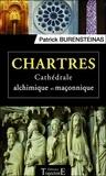 Patrick Burensteinas - Chartres - Cathédrale alchimique et maçonnique.