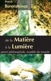 Patrick Burensteinas - De la matière à la Lumière - Pierre philosophale, modèle du monde.