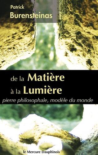 De la matière à la Lumière. Pierre philosophale, modèle du monde