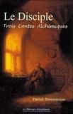 Patrick Burensteinas - Le Disciple - Trois Contes Alchimiques.
