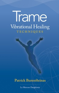 Patrick Burensteinas - Trame Vibrational Healing techniques.