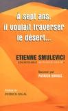 """Patrick Burgel - A 7 ans, il voulait traverser le désert... - Etienne Smulevici, """"l'inoxydable Monsieur Dakar""""."""