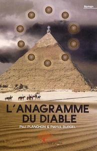 Patrick Burgel et Paul Planchon - L'anagramme du diable.