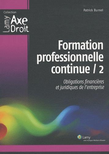 Patrick Burnel - Formation professionnelle continue - Tome 2, Obligations financières et juridiques de l'entreprise.