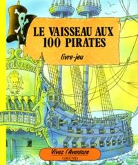 Patrick Burston et Philippe Harchy - Le Vaisseau aux 100 pirates.