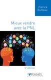 Patrick Butteau - Mieux vendre avec la PNL - 2e édition.