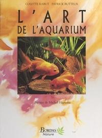 Patrick Butteux et Colette Rabut - L'art de l'aquarium.