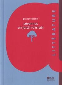 Patrick Cabanel - Cévennes, un jardin d'Israël.