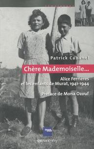 Chère mademoiselle... - Alice Ferrières et les enfants de murat, 1941-1944.pdf