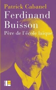 Satt2018.fr Ferdinand Buisson - Père de l'école laïque Image