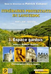 Galabria.be Itinéraires protestants en Languedoc du XVIème au XXème siècle. Tome 2, Espace gardois Image