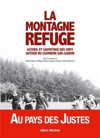 Patrick Cabanel et Philippe Joutard - La montagne refuge - Accueil et sauvetage des juifs autour du Chambon-sur-Lignon.