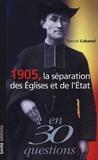 Patrick Cabanel - La séparation de l'Eglise et de l'Etat 1905.