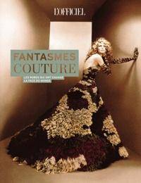 Patrick Cabasset - Fantasmes couture - Ces robes qui ont changé la face du monde.