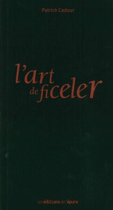 Patrick Cadour - L'art de ficeler.