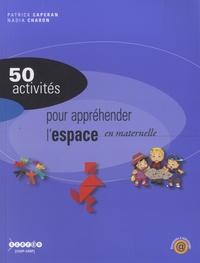 Patrick Caperan et Nadia Charon - 50 activités pour appréhender l'espace en maternelle.