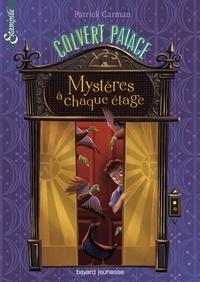 Patrick Carman - Colvert Palace Tome 1 : Mystères à chaque étage.