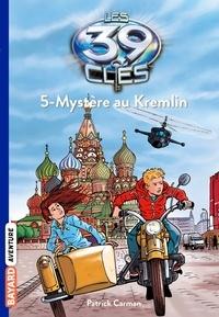 Patrick Carman - Les 39 clés Saison 1 Tome 5 : Mystère au Kremlin.