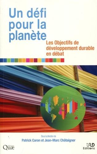 Un défi pour la planète. Les objectifs de développement durable en débat