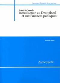 Patrick Carrale - Introduction au droit fiscal et aux finances publiques.