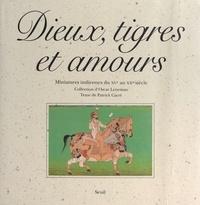 Patrick Carré et Martin Lerner - Dieux, tigres et amours - Miniatures indiennes du XVe au XXe siècle. Collection d'Oscar Leneman.
