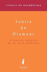 Patrick Carré - Le Soûtra du Diamant - Et autres soûtras de la Voie médiane.