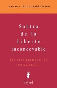 Patrick Carré - Soûtra de la Liberté inconcevable - Les enseignements de Vimalakirti.