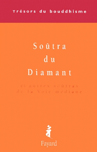 Soûtra du Diamant et autres soûtras de la Voie médiane