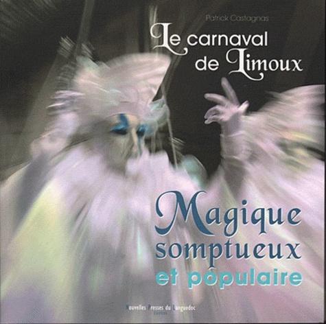Patrick Castagnas - Le carnaval de Limoux.