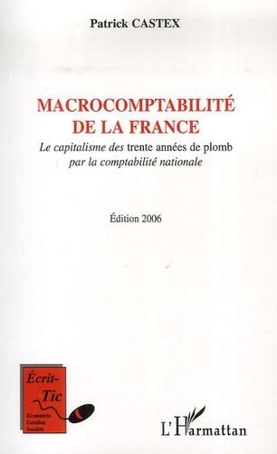 Macrocomptabilité de la France. Le capitalisme des trente années de plomb par la comptabilité nationale  Edition 2006