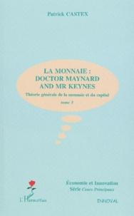 Galabria.be Théorie générale de la monnaie et du capital. Tome 3, La monnaie : Doctor Maynard and Mr Keynes Image